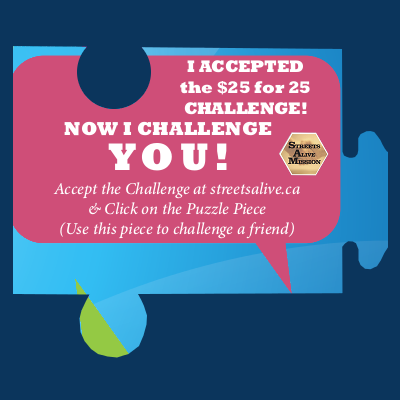 I challenge you - $25 for 25 Challenge - Streets Alive Mission