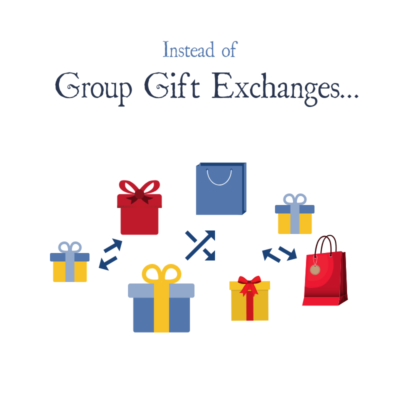 Instead of Group Gift Exchanges
