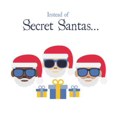 Instead of Secret Santas