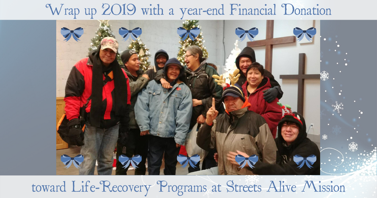 Wrap up 2019 with a financial donation to Streets Alive Mission Recovery Programs Lethbridge