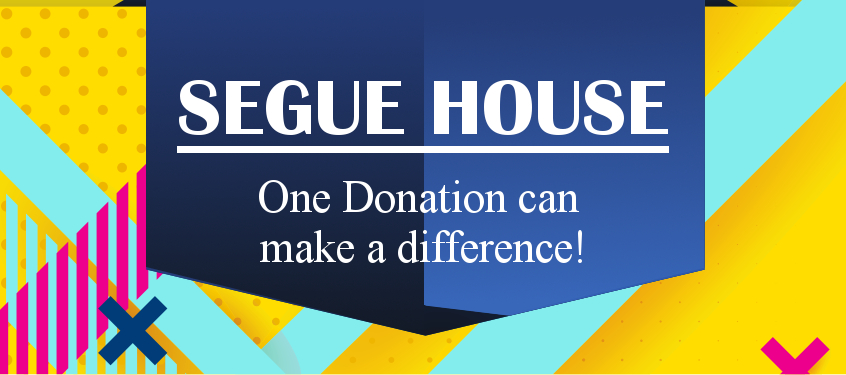 Segue House - one donation can make a difference