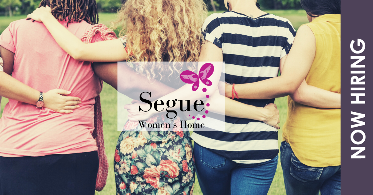 NOW HIRING - Segue Women's Home