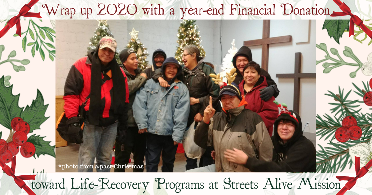 Wrap up 2020 with a financial donation to Streets Alive Mission Recovery Programs Lethbridge