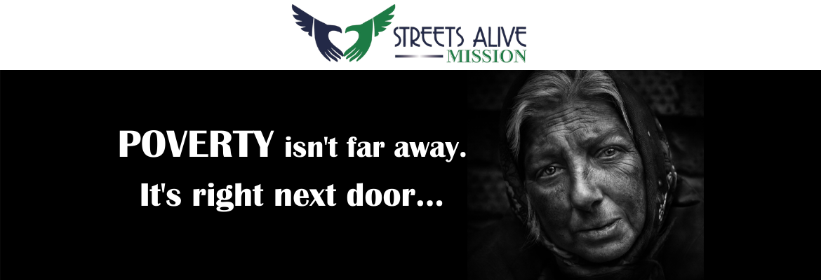 Donate to Streets Alive Mission - Poverty isn't far away